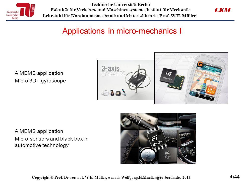 4 Technische Universität Berlin Fakultät für Verkehrs- und Maschinensysteme, Institut für Mechanik Lehrstuhl für Kontinuumsmechanik und Materialtheorie, Prof.