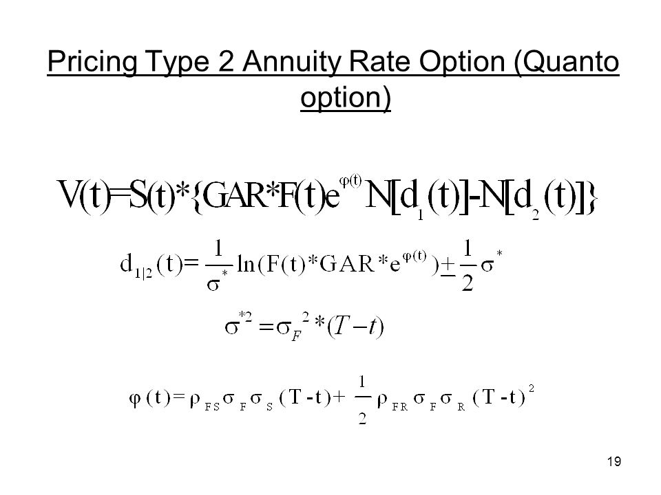 19 Pricing Type 2 Annuity Rate Option (Quanto option)