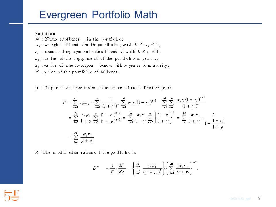 1050145L.ppt 31 Evergreen Portfolio Math