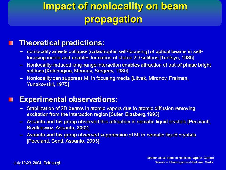 Mathematical Ideas in Nonlinear Optics: Guided Waves in Inhomogenous Nonlinear Media July 19-23, 2004, Edinburgh Nonlocal model Nonlocal model u(x,y,z) – slowly varying field amplitude diffractionnonlocal nonlinearityext.