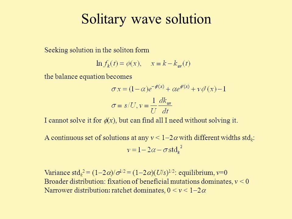 Solitary wave solution Seeking solution in the soliton form the balance equation becomes I cannot solve it for (x), but can find all I need without solving it.