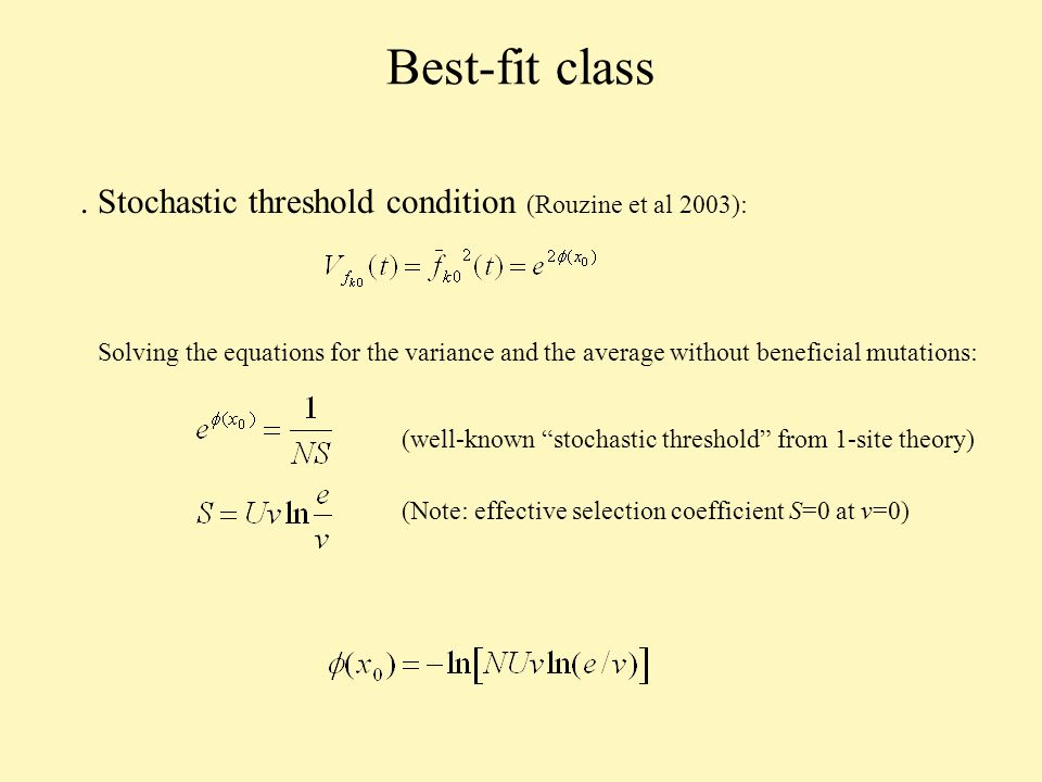 Best-fit class. Stochastic threshold condition (Rouzine et al 2003): Solving the equations for the variance and the average without beneficial mutatio