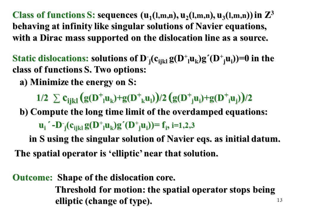 13 Class of functions S: sequences (u 1 ( l,m,n ), u 2 ( l,m,n ), u 3 ( l,m,n )) in Z 3 behaving at infinity like singular solutions of Navier equatio
