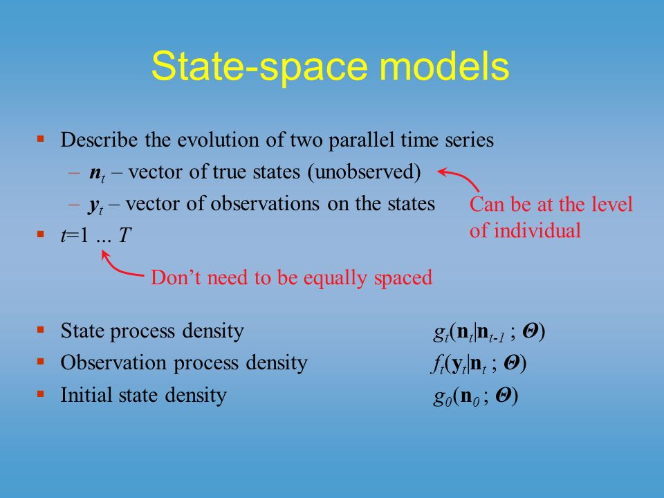 Hidden process models An extension of state-space models –state process can be > 1 st order Markov –observation process can depend on previous states and observations