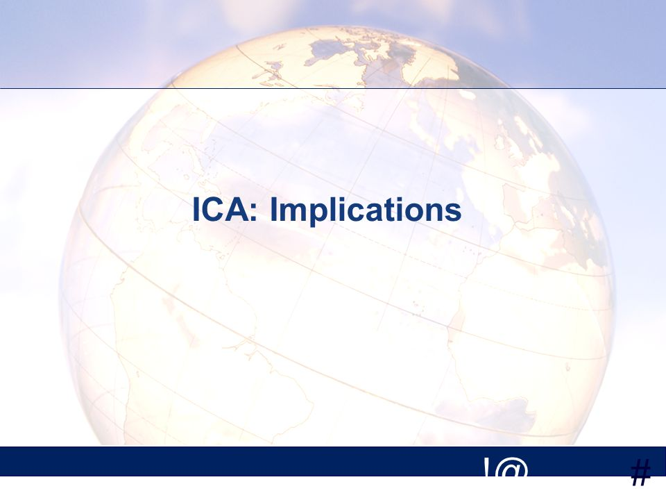 # !@ ICA: Implications