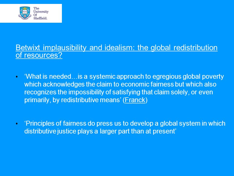 Betwixt implausibility and idealism: the global redistribution of resources.