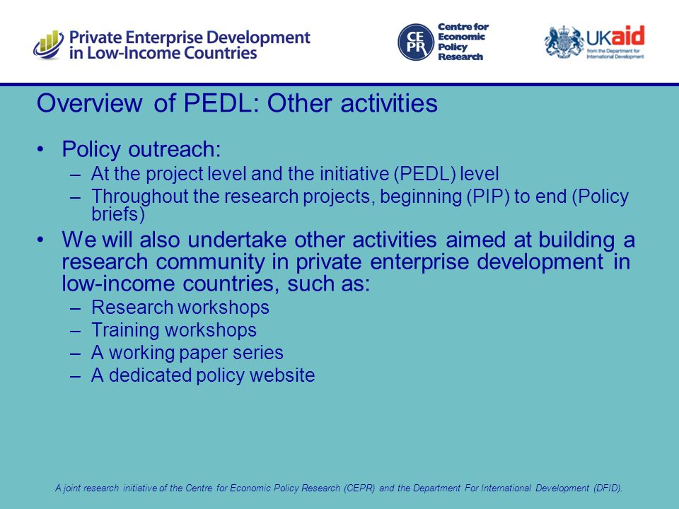 A joint research initiative of the Centre for Economic Policy Research (CEPR) and the Department For International Development (DFID).