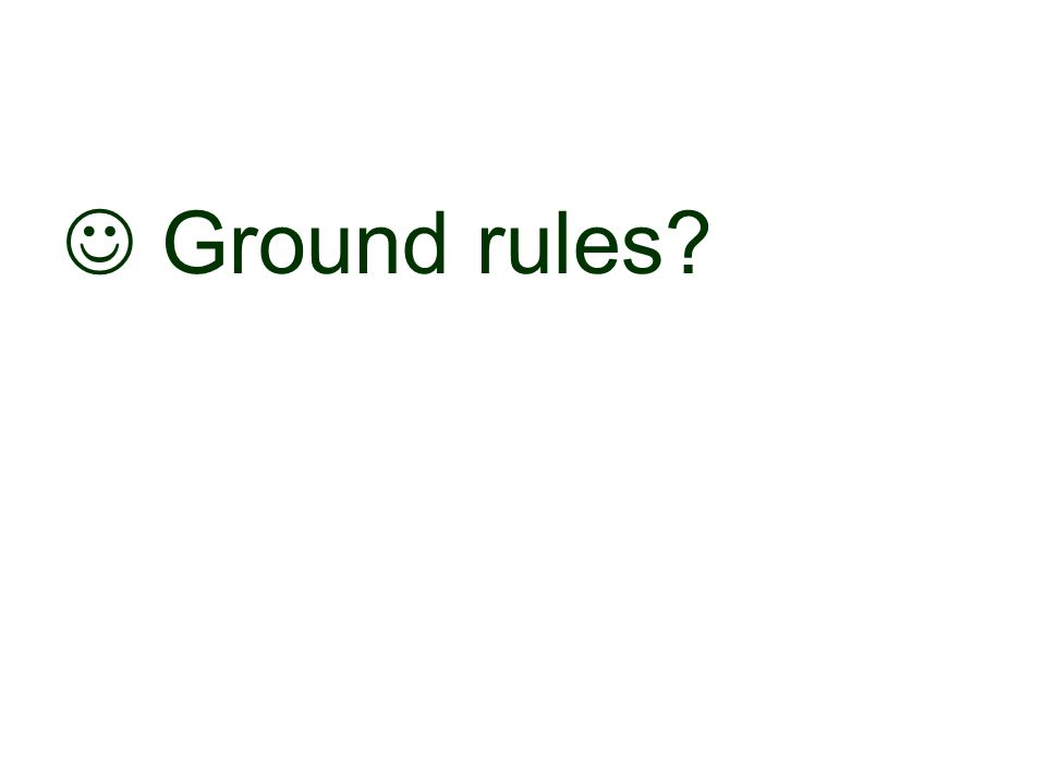 Ground rules?