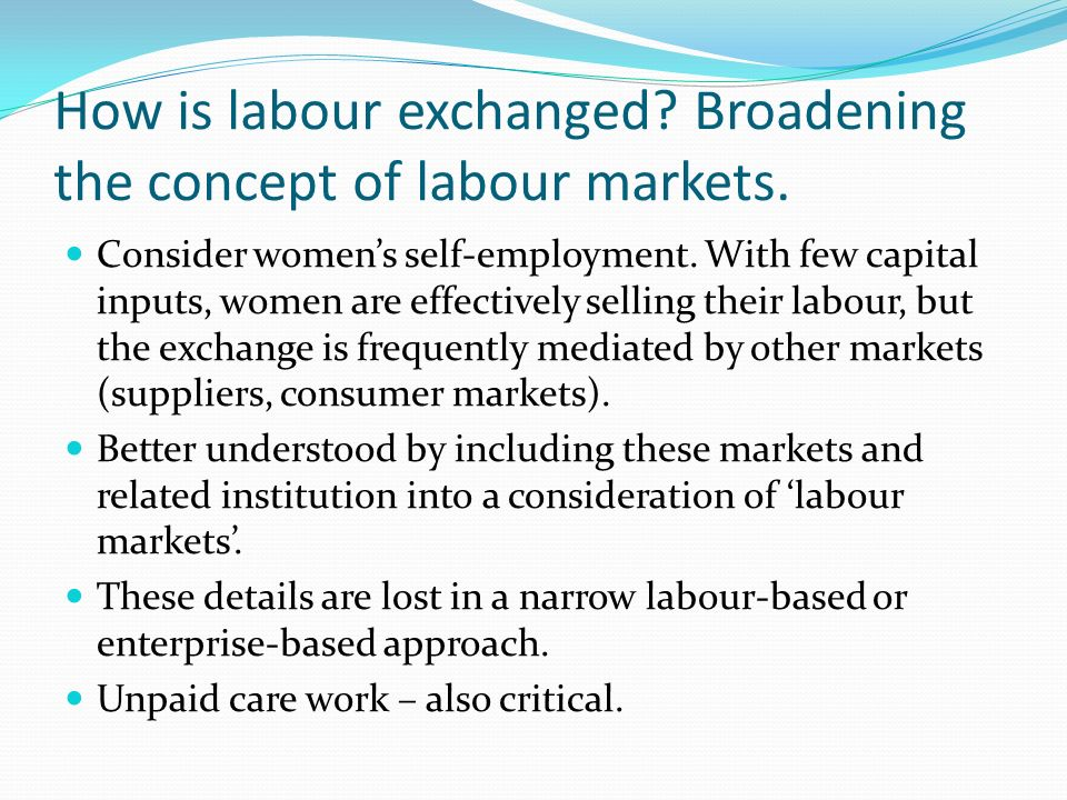 How is labour exchanged. Broadening the concept of labour markets.