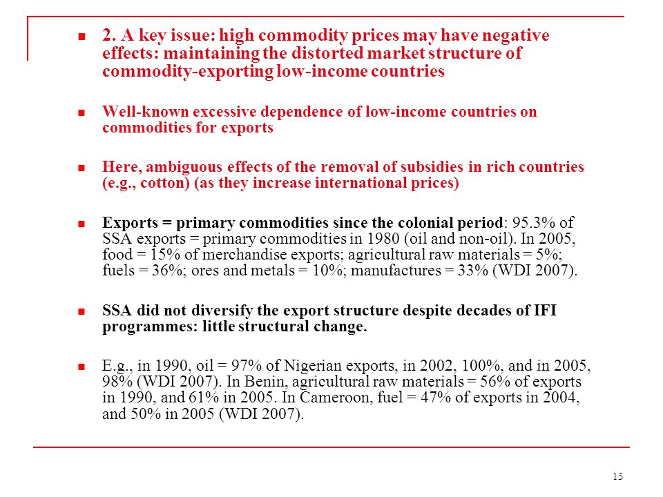 15 2. A key issue: high commodity prices may have negative effects: maintaining the distorted market structure of commodity-exporting low-income count