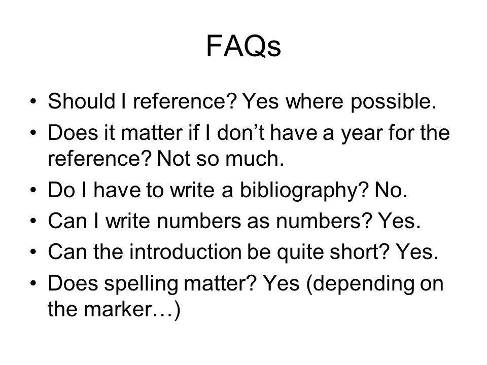 FAQs Should I reference. Yes where possible.