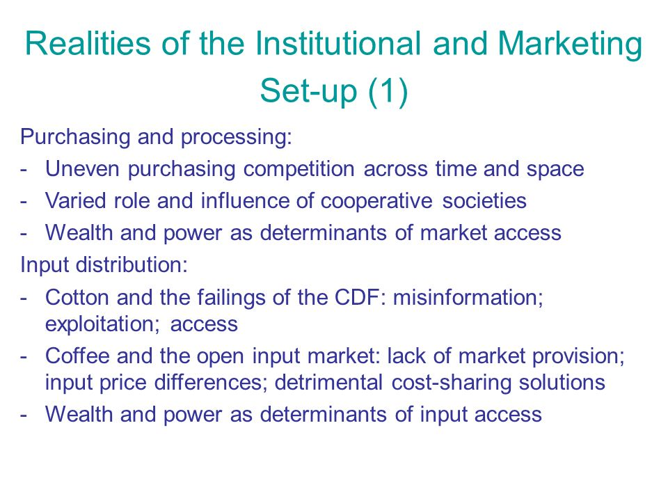 Realities of the Institutional and Marketing Set-up (1) Purchasing and processing: -Uneven purchasing competition across time and space -Varied role a