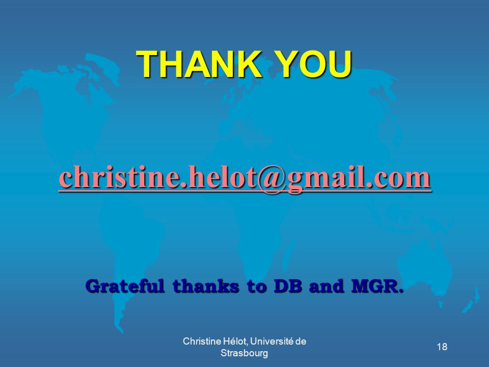 THANK YOU christine.helot@gmail.com Grateful thanks to DB and MGR.