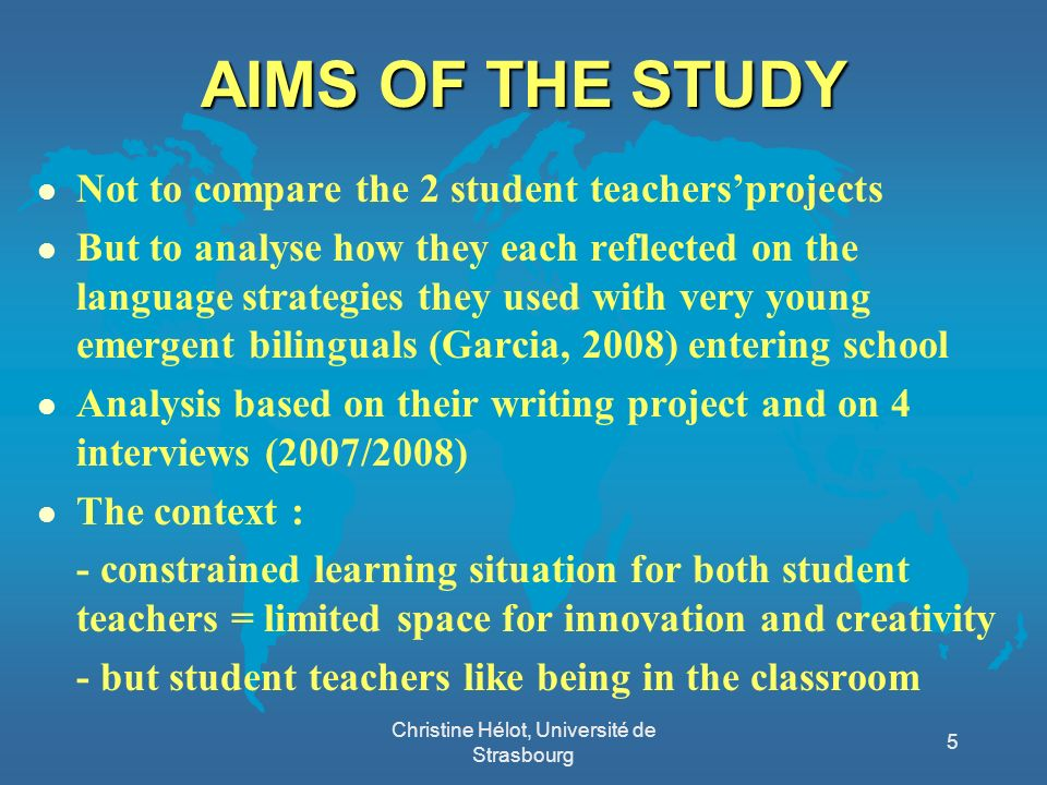 AIMS OF THE STUDY l Not to compare the 2 student teachersprojects l But to analyse how they each reflected on the language strategies they used with v