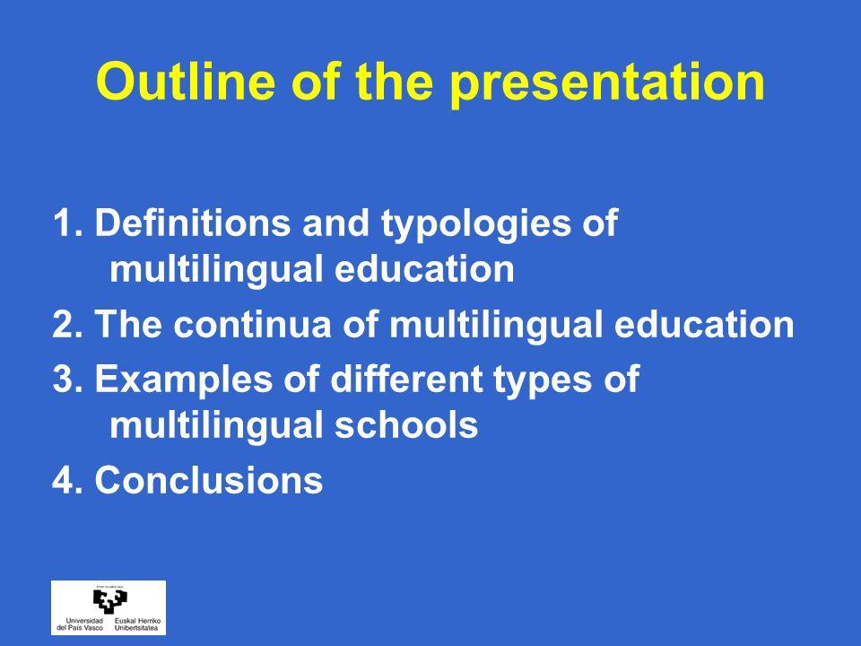 Continua of multilingual education: Sociolinguistic MICRO Less multilingual More multilingual Parents Siblings Peers Neighbours