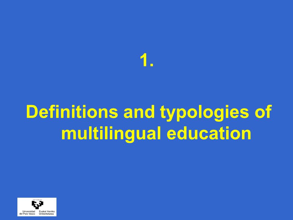 Definitions of bi/multilingual education Use of two or more languages as media of instruction (Skutnabb-Kangas & McCarty, 2007) The use of two (or more) languages of instruction at some point in a students school career.