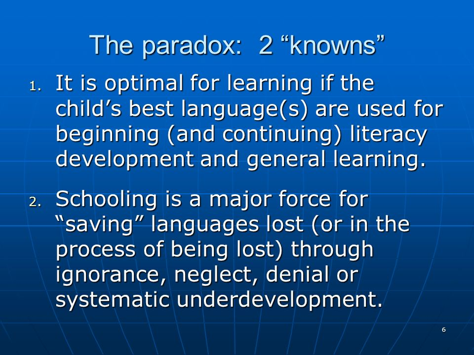 Reconciling the pedagogical principles: Teaching through a non-dominant language MTBMLE uses the learners mother tongue, i.e.