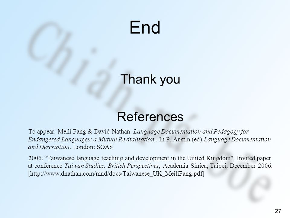27 End Thank you References To appear. Meili Fang & David Nathan.
