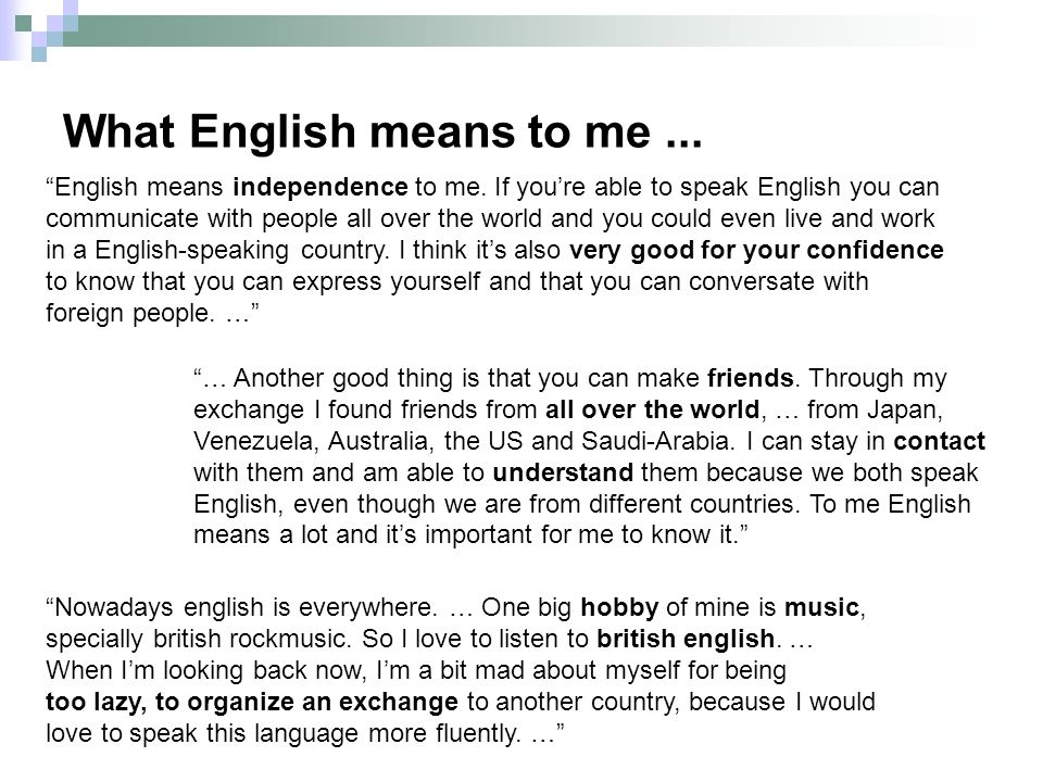 What English means to me... English means independence to me.