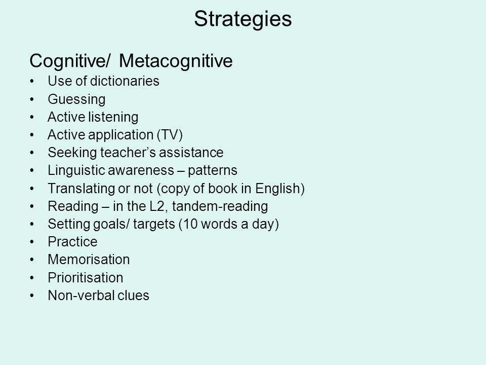 Awareness 2. of factors affecting (language) learning Characteristics of teachers (e.g. patience) Resources/ materials (e.g. visual aids, lists) Age –