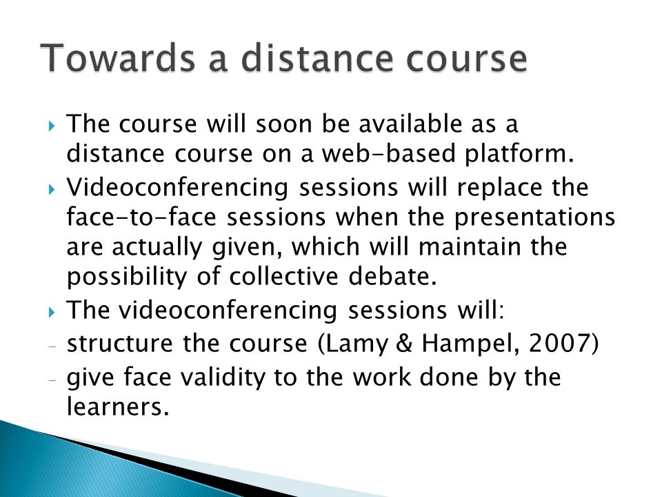 The course will soon be available as a distance course on a web-based platform.