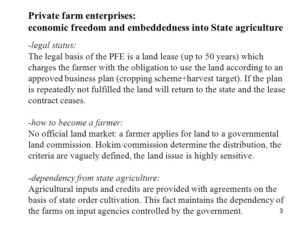 3 -legal status: The legal basis of the PFE is a land lease (up to 50 years) which charges the farmer with the obligation to use the land according to an approved business plan (cropping scheme+harvest target).