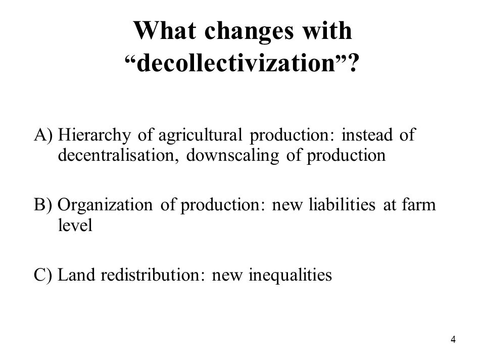 4 What changes with decollectivization .