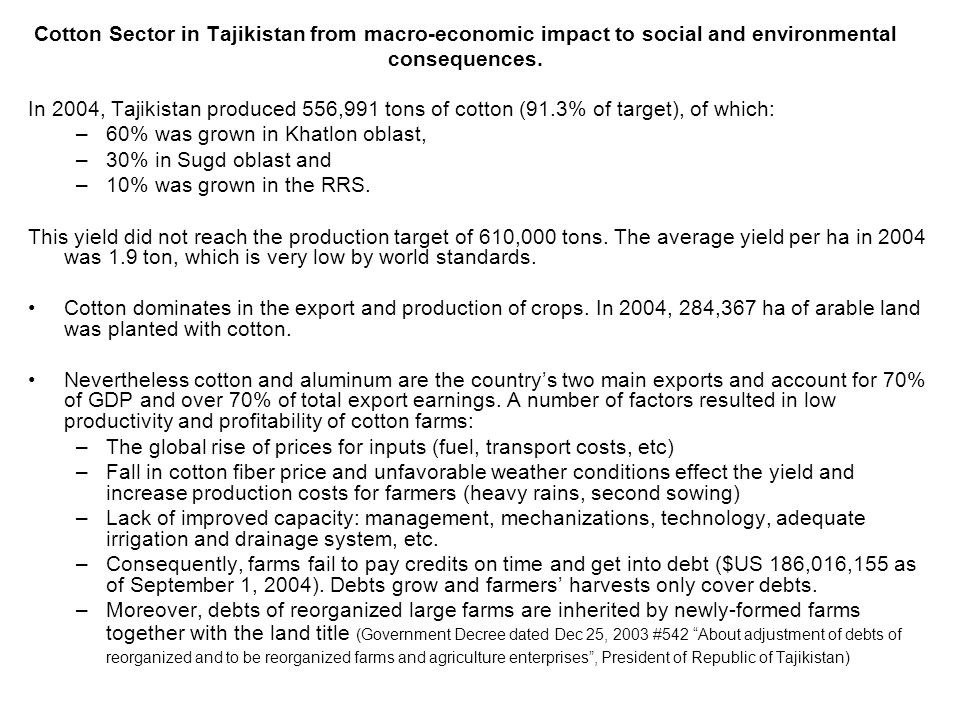 Cotton Sector in Tajikistan from macro-economic impact to social and environmental consequences.