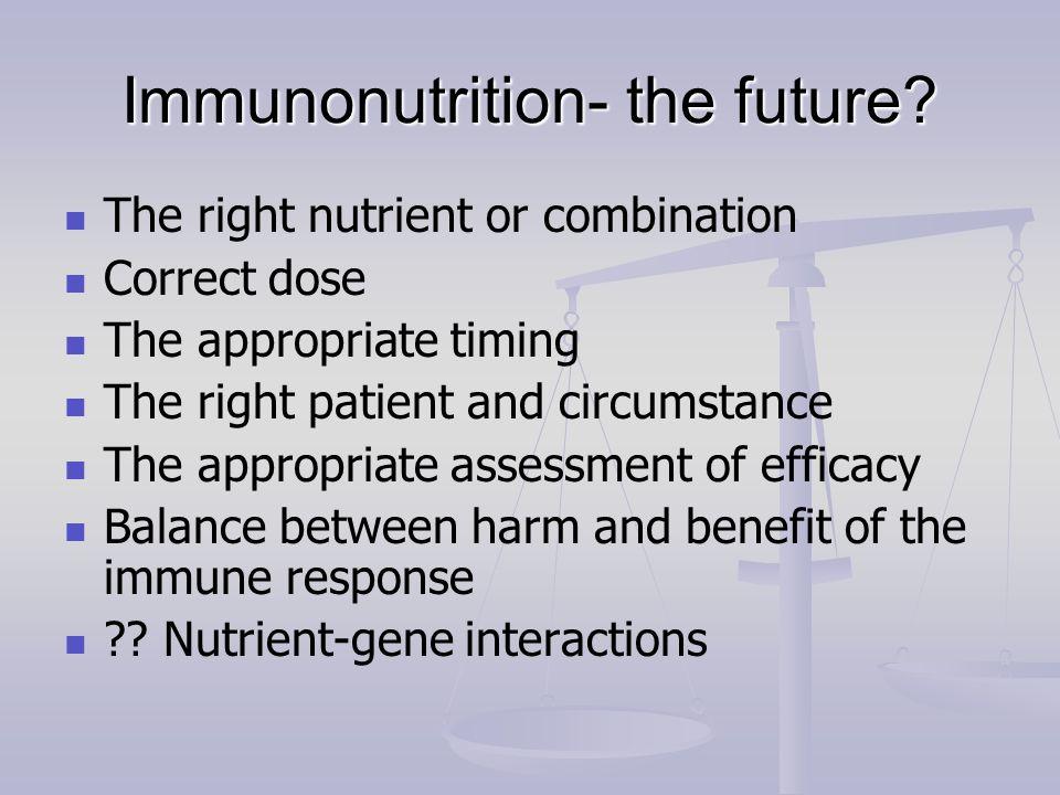 Immunonutrition- the future.