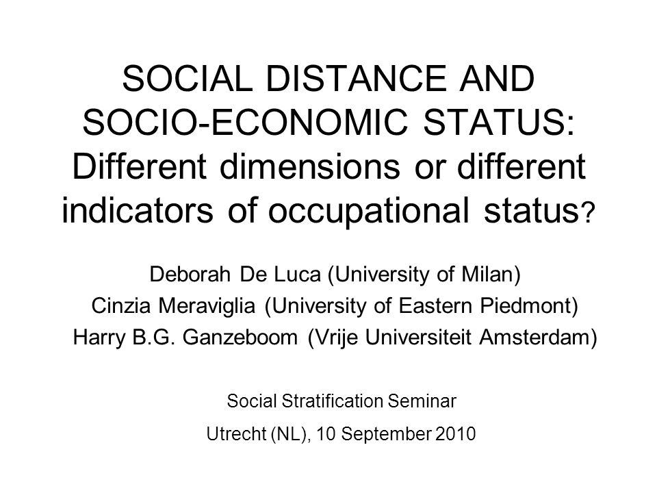 SOCIAL DISTANCE AND SOCIO-ECONOMIC STATUS: Different dimensions or different indicators of occupational status .