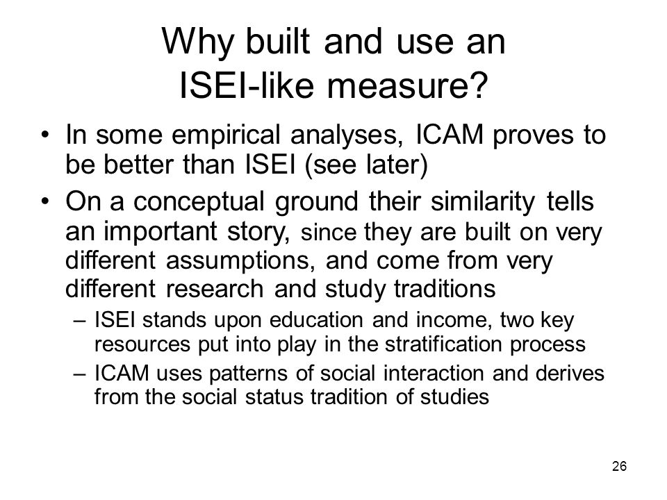 26 Why built and use an ISEI-like measure.