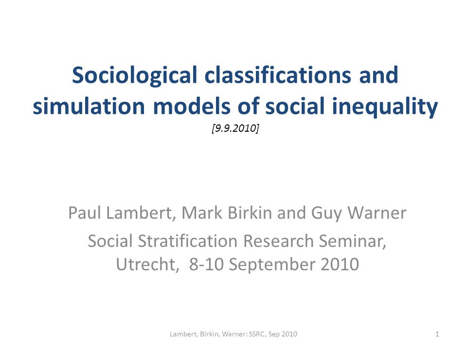 Sociological classifications and simulation models of social inequality 1)NeISS 2)Simulation models as longitudinal methods 3)Ageing and inequality project: Social inequalities modelled as responses to changing socio-economic / socio- demographic structure 4)BHPS-based transition probabilities 5)First evidence on the effects of different sociological classifications 2Lambert, Birkin, Warner: SSRC, Sep 2010