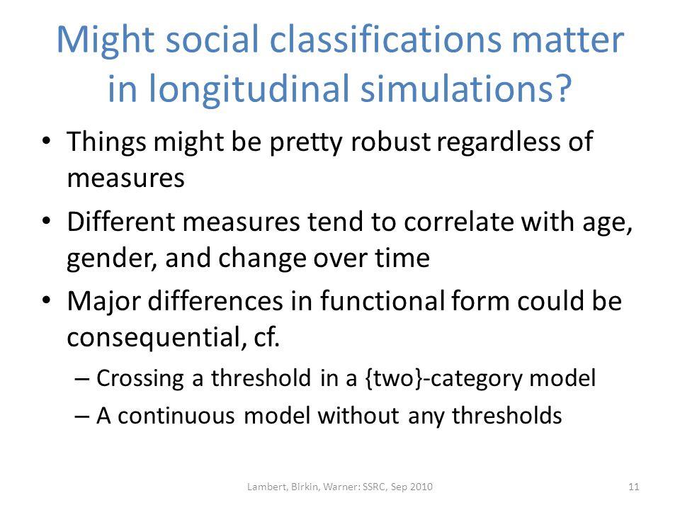 Might social classifications matter in longitudinal simulations.