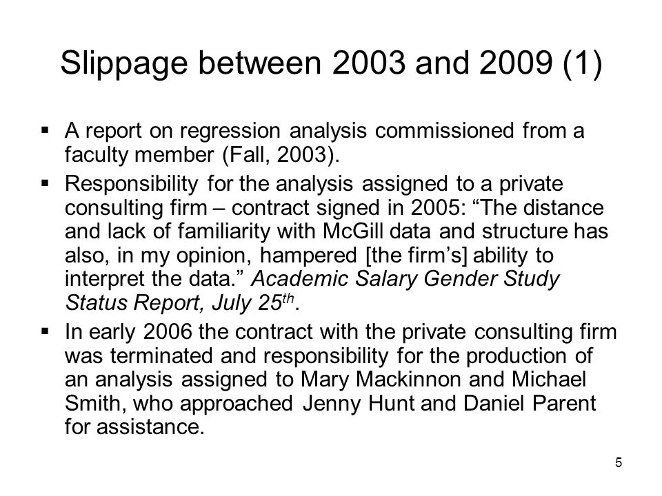 5 Slippage between 2003 and 2009 (1) A report on regression analysis commissioned from a faculty member (Fall, 2003). Responsibility for the analysis