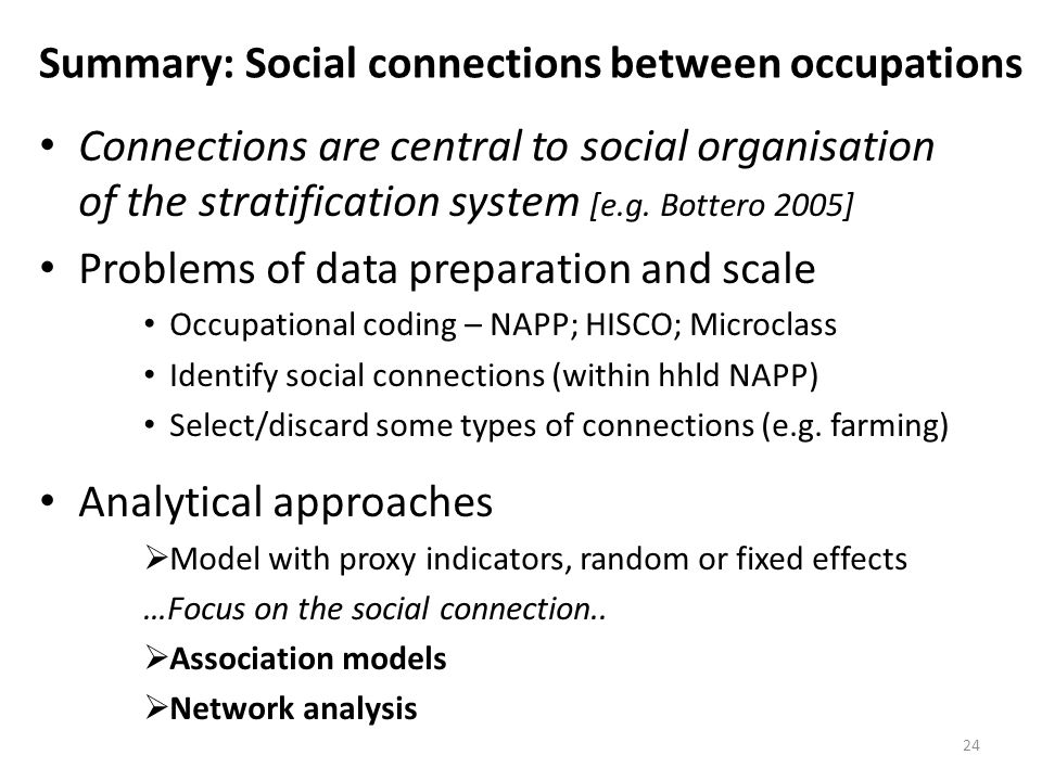 Summary: Social connections between occupations Connections are central to social organisation of the stratification system [e.g.