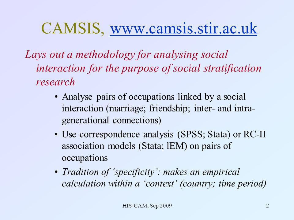 HIS-CAM, Sep 200923 Summary on v0.2 –V0.2 helps us to evaluate the scale-construction procedure –Some v0.2 examples show persuasive evidence of specificity (not previously visible in v0.1) But some problems..