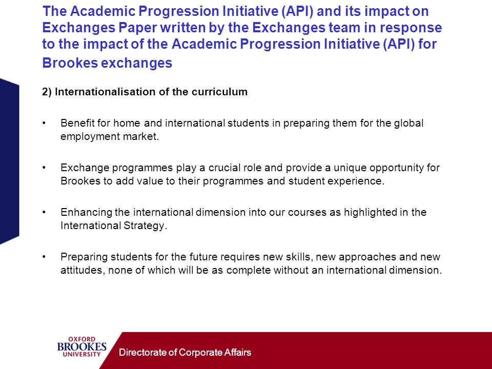 Directorate of Corporate Affairs The Academic Progression Initiative (API) and its impact on Exchanges Paper written by the Exchanges team in response