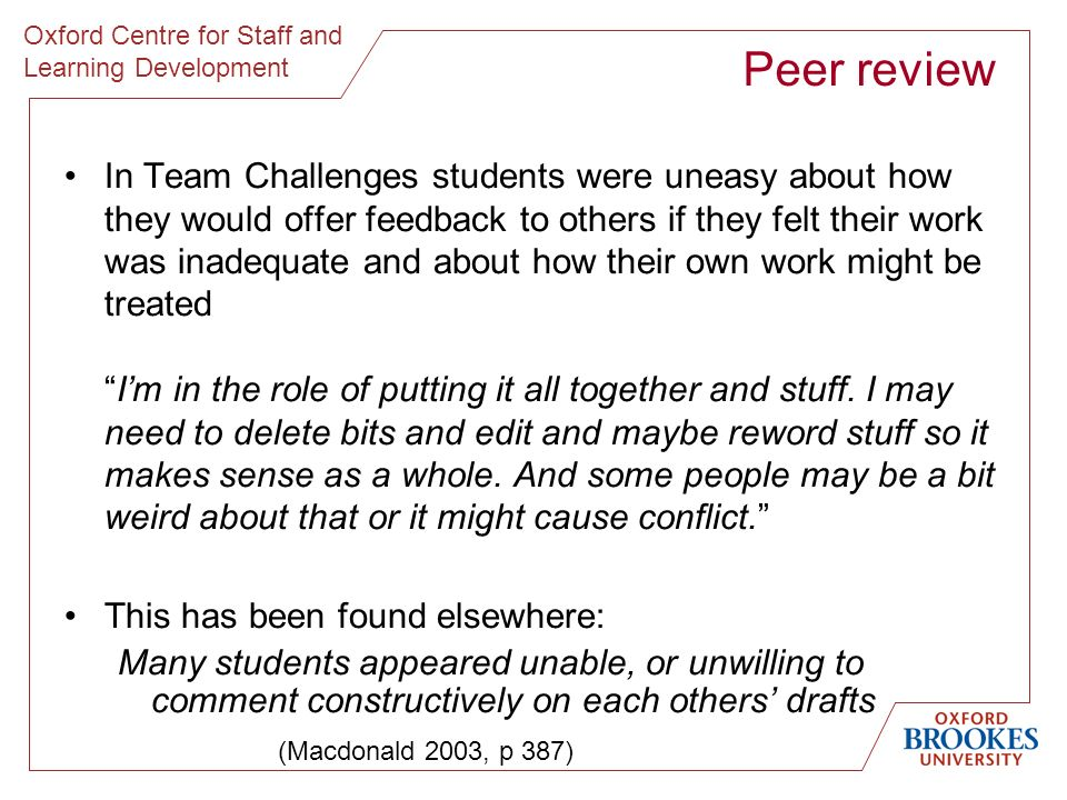 Oxford Centre for Staff and Learning Development Peer review In Team Challenges students were uneasy about how they would offer feedback to others if