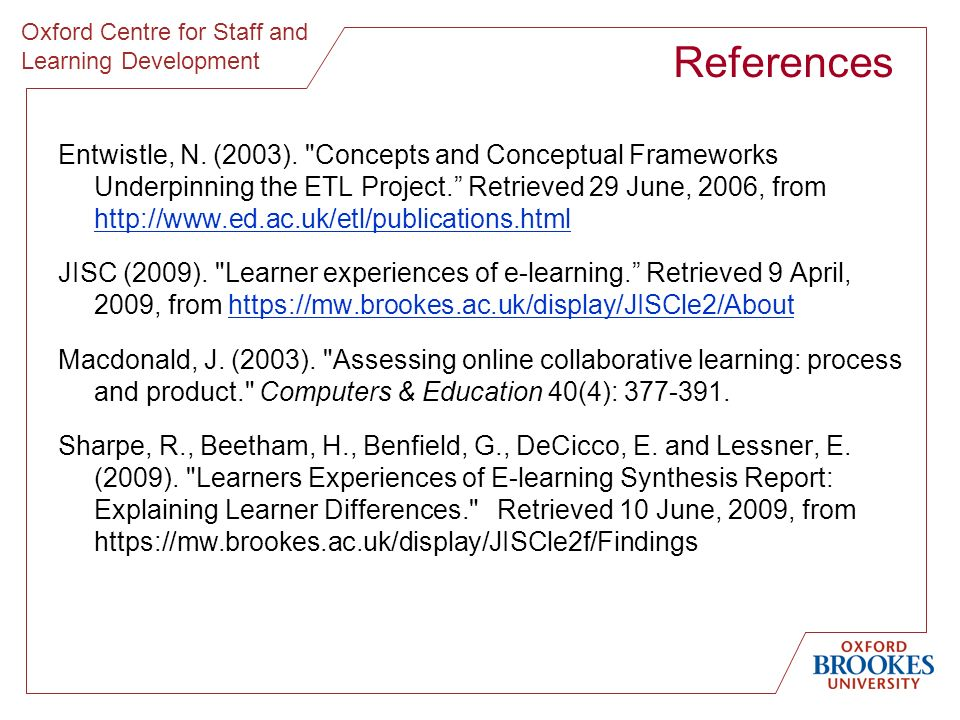 Oxford Centre for Staff and Learning Development References Entwistle, N. (2003).