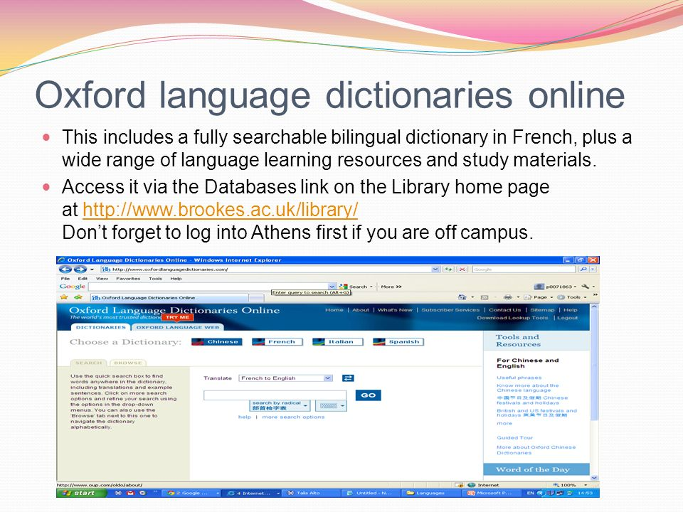 Oxford language dictionaries online This includes a fully searchable bilingual dictionary in French, plus a wide range of language learning resources and study materials.