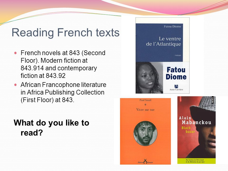 Reading French texts French novels at 843 (Second Floor).