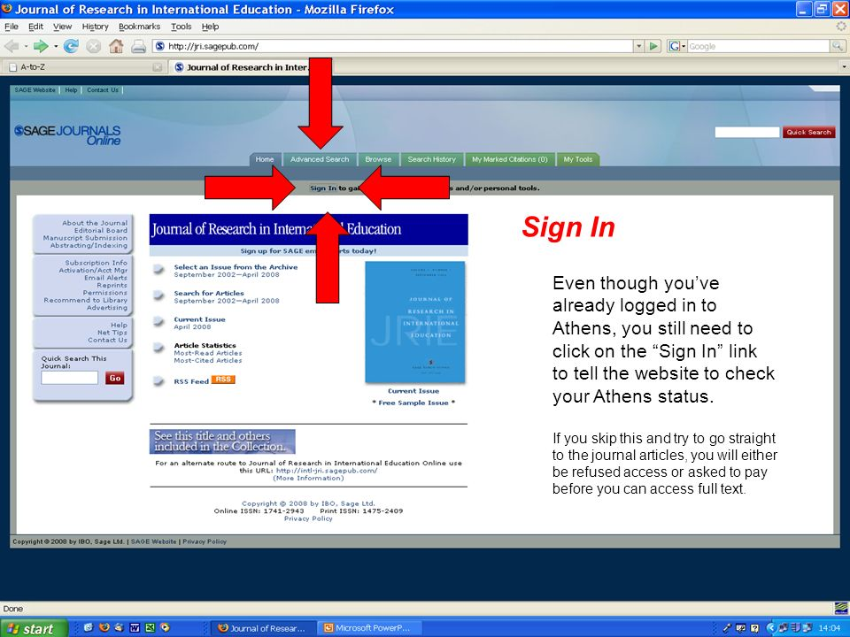 Even though youve already logged in to Athens, you still need to click on the Sign In link to tell the website to check your Athens status.