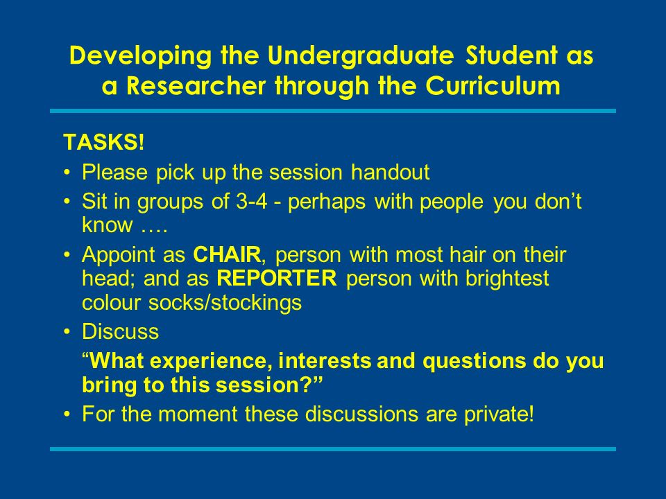 Developing the Undergraduate Student as a Researcher through the Curriculum TASKS.