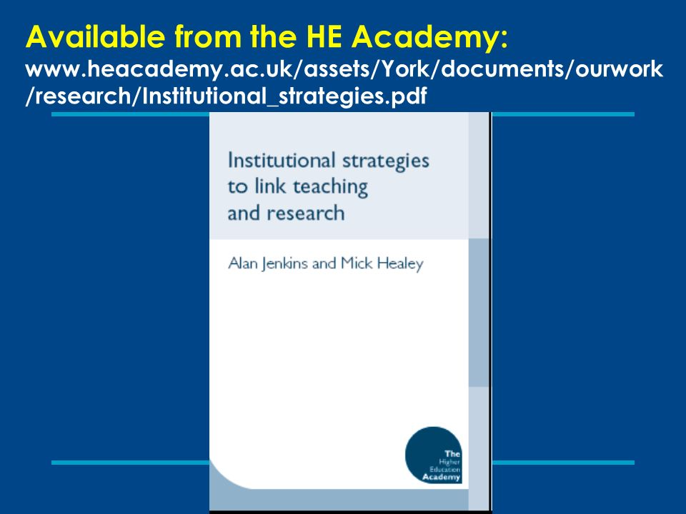 Available from the HE Academy: www.heacademy.ac.uk/assets/York/documents/ourwork /research/Institutional_strategies.pdf