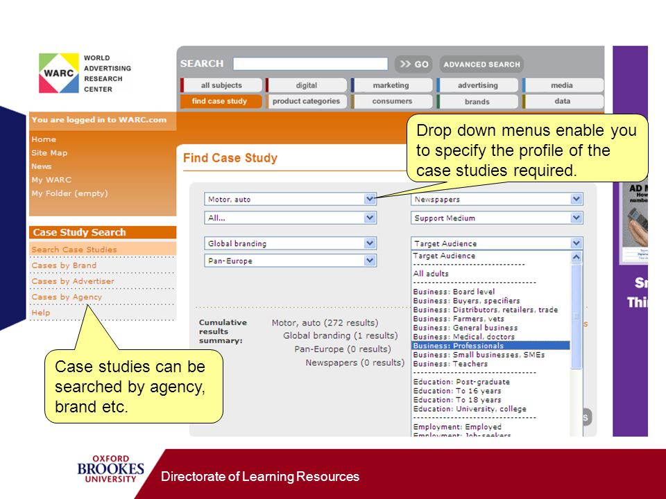 Directorate of Learning Resources Case studies can be searched by agency, brand etc. Drop down menus enable you to specify the profile of the case stu