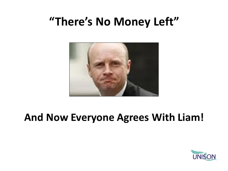 And Now Everyone Agrees With Liam! Theres No Money Left