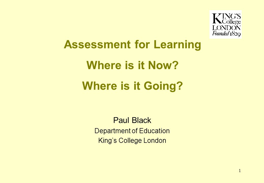 1 Assessment for Learning Where is it Now. Where is it Going.