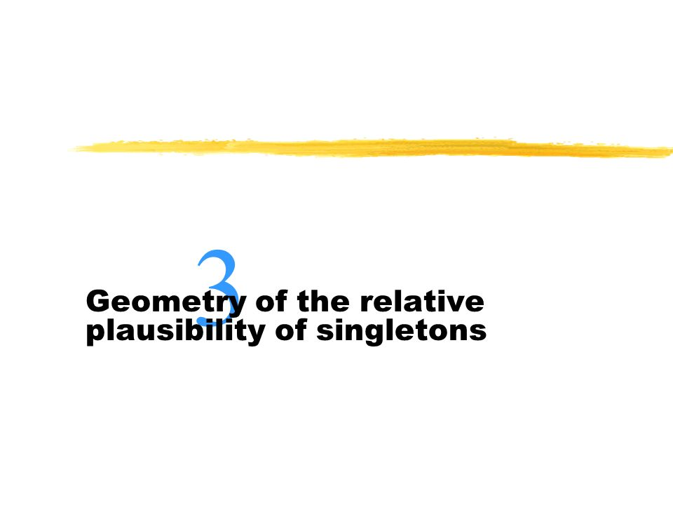 3 Geometry of the relative plausibility of singletons