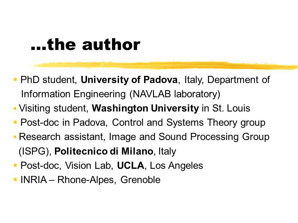 …the author PhD student, University of Padova, Italy, Department of Information Engineering (NAVLAB laboratory) Visiting student, Washington University in St.