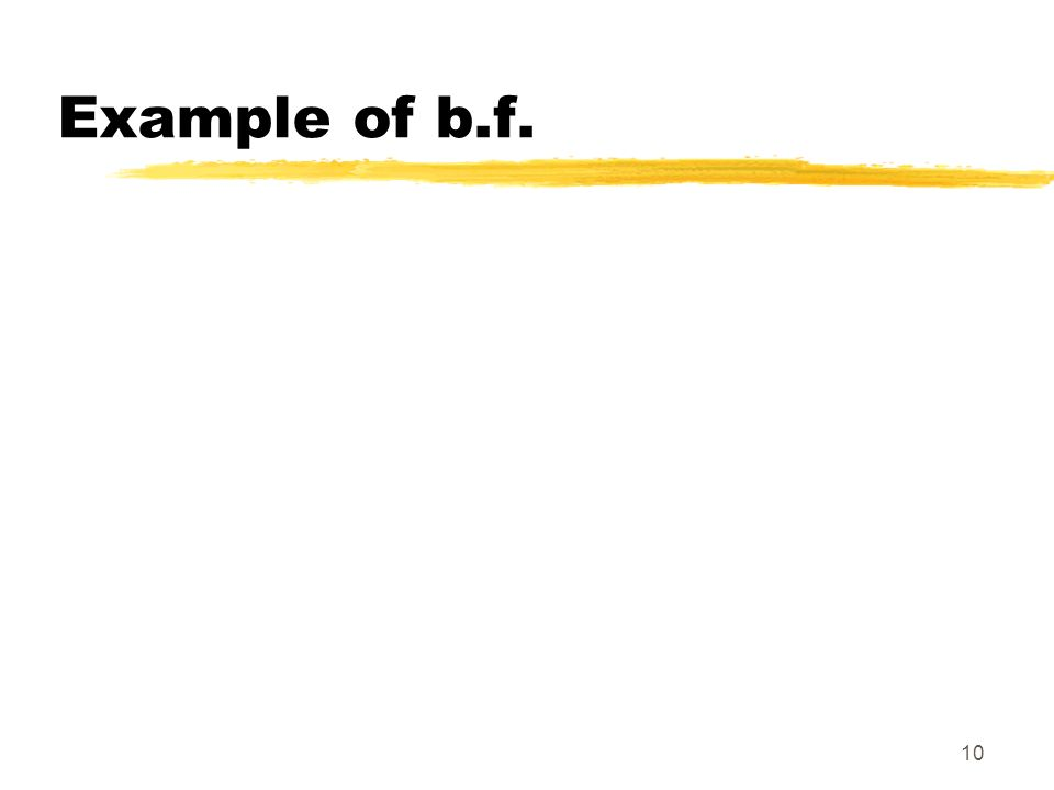 10 Example of b.f.
